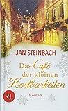 Das Café der kleinen Kostbarkeiten: Roman von Jan Steinbach