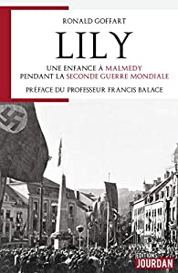Lily, une enfance à Malmédy pendant la seconde guerre mondiale par Ronald Goffart