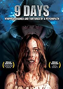 9 Days: Whipped Chained & Tortured By a Psychopath [Import anglais]