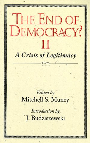 The End of Democracy? II: A Crisis of Legitimacy