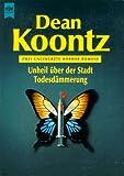 Unheil über der Stadt/Todesdämmerung - Zwei Romane in einem Band - Dean R. Koontz
