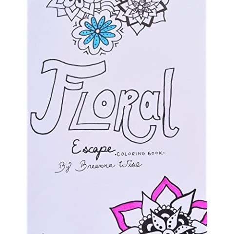 Floral Escape Coloring Book by Breanna Wise (2016-04-24)