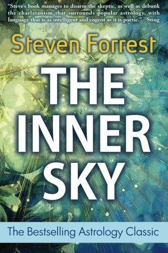 The Inner Sky: How to Make Wiser Choices for a More Fulfilling Life by Steven Forrest (2007-11-01)