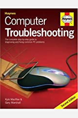 Computer Troubleshooting: The Complete Step-by-step Guide to Diagnosing and Fixing Common PC Problems (2nd Edition) Hardcover