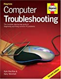 Computer Troubleshooting: The Complete Step-by-step Guide to Diagnosing and Fixing Common PC Problems (2nd Edition)