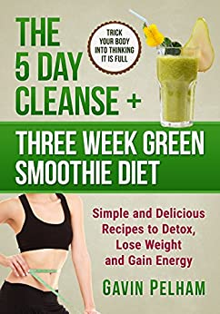 The 5 day cleanse three week green smoothie diet simple