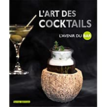 Art des cocktails L'avenir du bar (L')