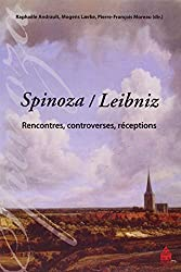Spinoza / Leibniz : Rencontres, controverses, réceptions