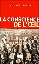 La conscience de l'oeil. Urbanisme et société