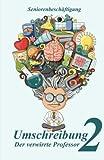 Umschreibung 2: Der verwirrte Professor (Seniorenbeschäftigung, Band 2)