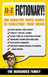 Fictionary! (Letters U-Z): 300 Addictive Word Games To Challenge Your Brain (Fun and Games Book 5) (English Edition)
