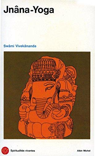 Jnâna-Yoga (Spiritualités vivantes t. 12) par Swâmi Vivekânanda