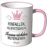 Wandkings® Tasse, Spruch: HINFALLEN, AUFSTEHEN, Krone richten, WEITERGEHEN. - ROSA
