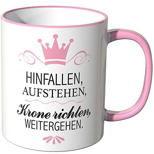 Wandkings Tasse, Spruch: HINFALLEN, AUFSTEHEN, Krone richten, WEITERGEHEN. - ROSA