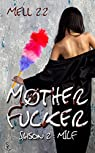 Mother Fucker, tome 2 : MILF par Mell 2.2