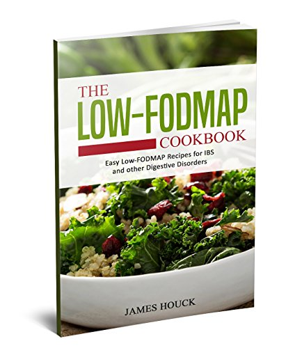 The Low-FODMAP Diet: The Ultimate Low-FODMAP Cookbook for Beginners : Easy Low-FODMAP Recipes for IBS and Other Digestive Disorders