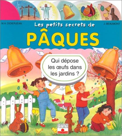 Les petits secrets de Pâques par Marie-Anne Didierjean, J Beaumont