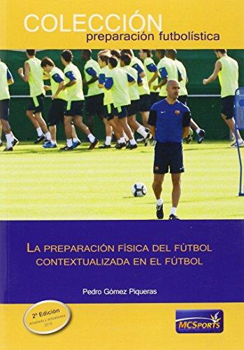 La preparación física del fútbol contextualizada en el fútbol (Preparacion Futbolistica)