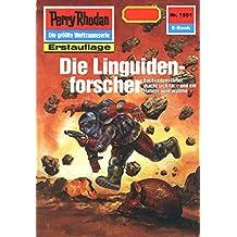 """Perry Rhodan 1551: Die Linguidenforscher (Heftroman): Perry Rhodan-Zyklus """"Die Linguiden"""" (Perry Rhodan-Erstauflage)"""
