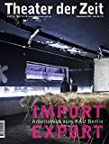 Import Export: Arbeitsbuch zum HAU Berlin (Arbeitsbücher)