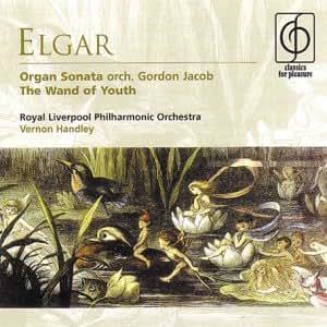 Organ Sonata, The Wand Of Youth (Handley, Rlpo)