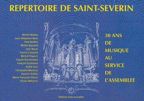 Répertoire de Saint-Séverin : 30 ans de musique au service de l'assemblée