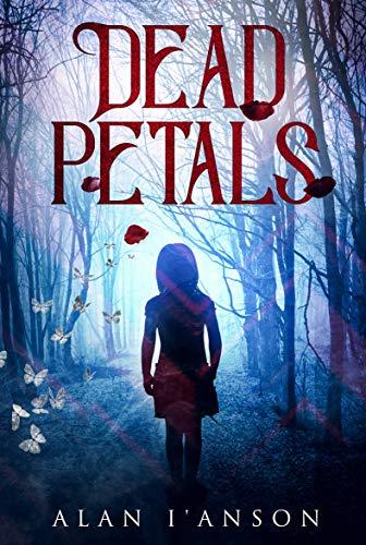 Dead Petals by [I'Anson, Alan]