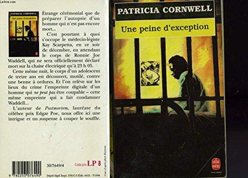 Une peine d'exception : La séquence des corps par Patricia Cornwell