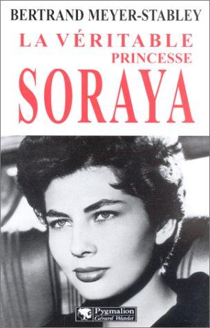 La Véritable princesse Soraya par Bertrand Meyer-Stabley