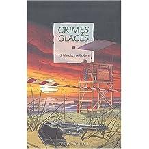 Crimes glacés : 12 histoires policières