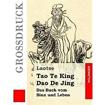 Tao Te King / Dao De Jing: Das Buch vom Sinn und Leben