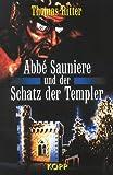 Abbe Sauniere und der Schatz der Templer - Thomas Ritter