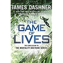 The Game of Lives (The Mortality Doctrine, Book Three) by James Dashner (2015-11-17)