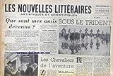 NOUVELLES LITTERAIRES (LES) [No 1413] du 30/09/1954 - QUE SONT MES AMIS DEVENUS - CENDRARS - COCTEAU - SOUS LE TRIDENT - LES CHEVELIERS DE L'AVENTURE PAR PIERRE PERRIN.