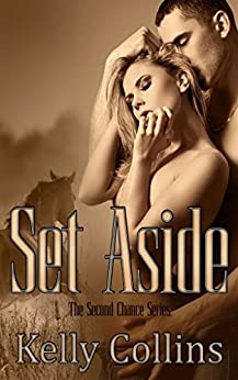 Set Aside: Second Chance Series Book 2: Second Chance Series by [Collins, Kelly]