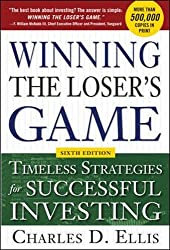 Winning the Loser's Game, 6th edition: Timeless Strategies for Successful Investing (Professional Finance & Investment)
