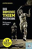 Die Dominic-Thiem-Methode. Erfolg gegen jede Regel