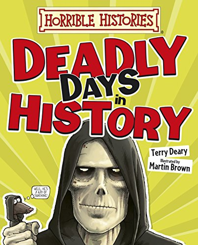 Horrible Histories: Deadly Days in History (English Edition) por Terry Deary