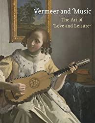 Vermeer and Music: The Art of Love and Leisure (National Gallery London)