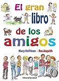 El gran libro de los amigos (Álbumes Ilustrados)
