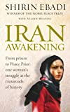 Iran Awakening: A Memoir of Revolution and Hope by Shirin Ebadi (2006-05-04)