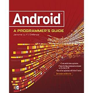 ANDROID A PROGRAMMERS GUIDE: A Programmer's Guide (English Edition)