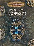 Magic of Incarnum: Dungeons & Dragons Supplement: Dungeons and Dragons Supplement (D&D Supplement)