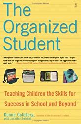 (The Organized Student: Teaching Children the Skills for Success in School and Beyond) By Goldberg, Donna (Author) Paperback on 28-Jun-2005