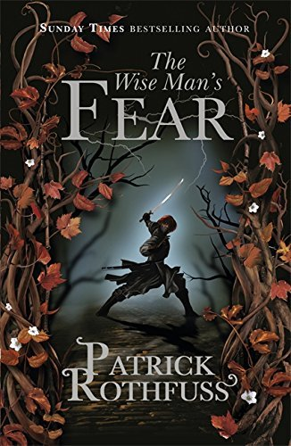 The Wise Man's Fear: The Kingkiller Chronicle: Book 2 by Rothfuss, Patrick (November 12, 2015) Hardcover
