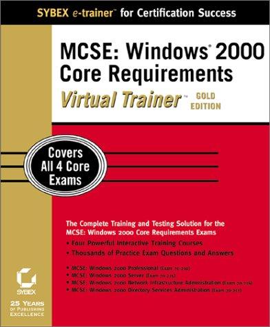 MCSE Windows 2000 Core Requirements Virtual Trainer (Sybex e-trainer) por Paul Robichaux