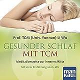Gesunder Schlaf mit TCM (Audio-CD): Meditationsreise zur inneren Mitte. Mit einer Einführung von Li Wu
