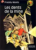 Les Dents de la mine