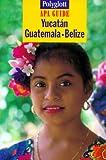 Polyglott Apa Guide, Yucatan, Guatemala, Belize -