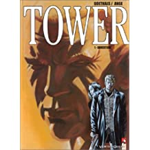 Ouverture, Tower, tome 1